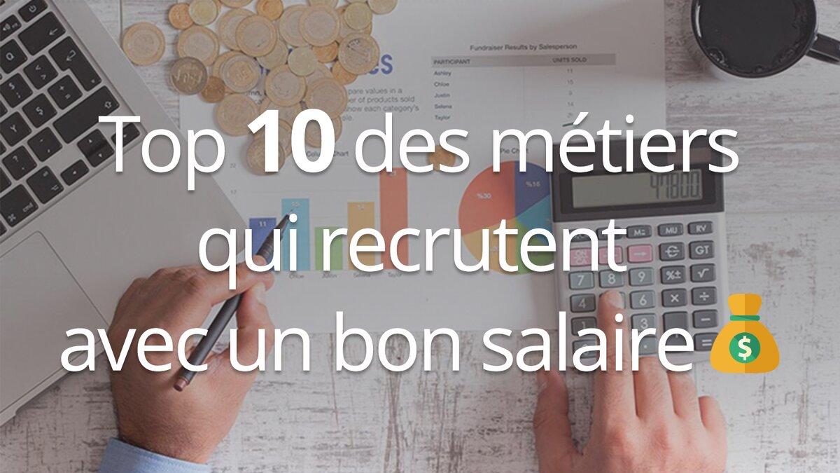Top 10 Des Metiers Qui Recrutent Avec Un Bon Salaire