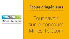 Tout savoir sur le concours Mines-Télécom