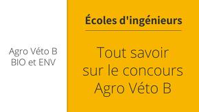 Tout savoir sur le concours Agro Veto B