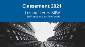Classement 2021 : meilleurs MBA en France et dans le monde
