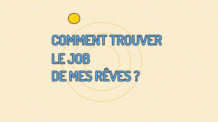 MOOC 7 : Comment trouver le job de mes rêves ?