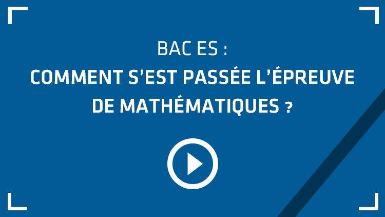 Bac ES : comment s'est passée l'épreuve de maths ?
